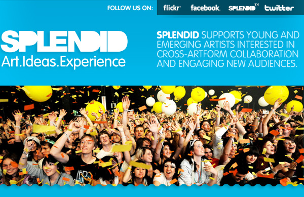 SPLENDID - Art.Ideas.Experience - Splendid supports young and emerging artists interested in challenging boundaries and extending the conversation about art and audiences.